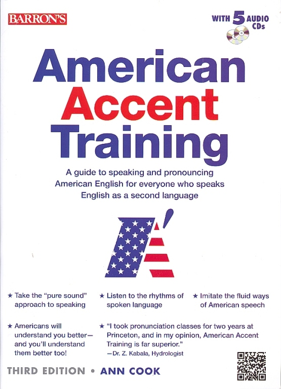 American Accent Training: A Guide to Speaking and Pronouncing American  English for Everyone Who Speaks English as a Second Language: SB w/ACD's (5)