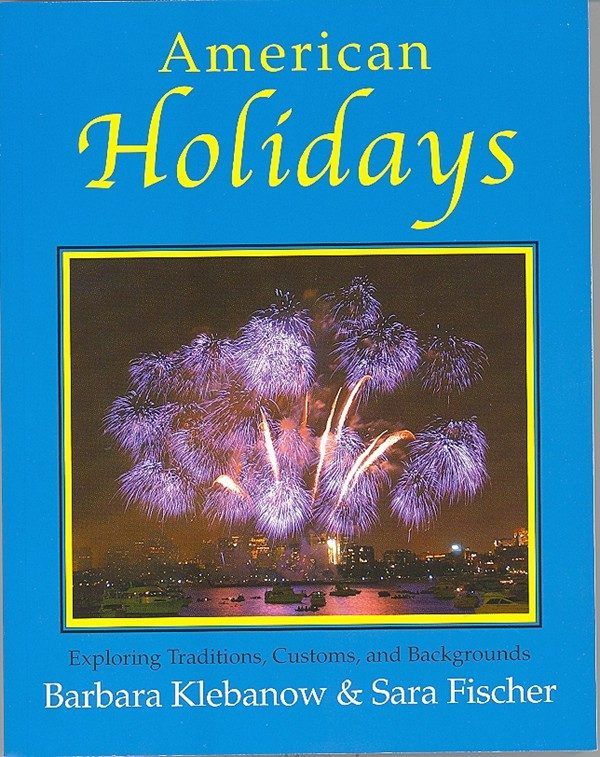American Holidays: Exploring Traditions, Customs, Backgrounds: Student Book  - Spring ESL