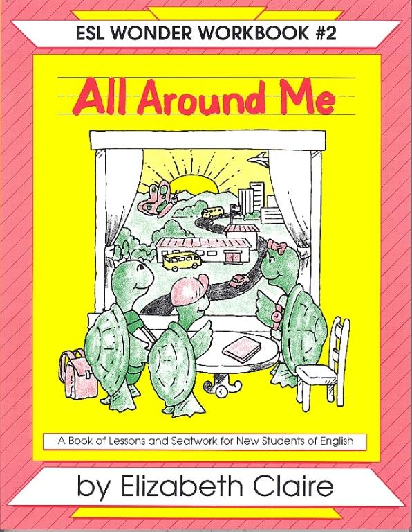ESL Wonder Workbook 2: All Around Me